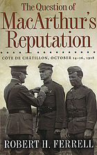 The question of MacArthur's reputation : Côte de Châtillon, October 14-16, 1918