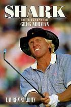 Shark : the biography of Greg Norman