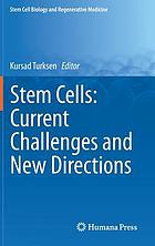 Stem cells : current challenges and new directions