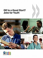 Off to a good start? : jobs for youth.