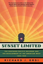 Sunset limited : the Southern Pacific Railroad and the development of the American West, 1850-1930