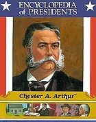 Chester A. Arthur : twenty-first president of the United States