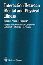 Interaction Between Mental and Physical Illness : Needed Areas of Research