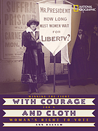 With courage and cloth : winning the fight for a woman's right to vote