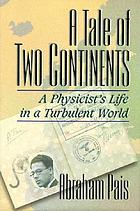 A tale of two continents : the life of a physicist in a turbulent world