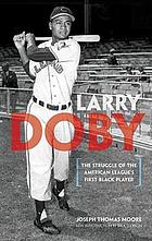 Larry Doby : the story of the American League's first black player