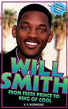 Will Smith : from Fresh prince to king of cool