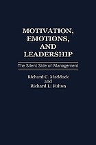 Motivation, emotions, and leadership : the silent side of management