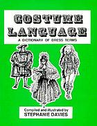 Costume language : a dictionary of dress terms