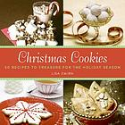 Christmas cookies : 50 recipes to treasure for the holiday season