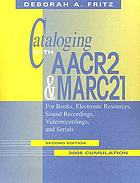 Cataloging with AACR2 and MARC21 : For books, electronic resources, sound recordings, videorecordings, and serials 2006 cumulation