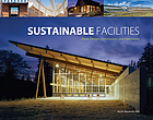 Sustainable facilities : green design, construction, and operations