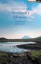 Walking through Scotland's history : two thousand years on foot