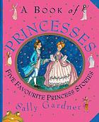 A book of princesses : [five favourite princess stories]