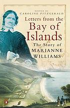 Letters from the Bay of Islands : the story of Marianne Williams
