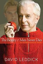 The beauty of men never dies : an autobiographical novel