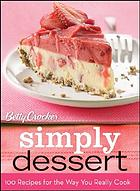 Betty Crocker delicious desserts : 100 recipes for the way you cook today.