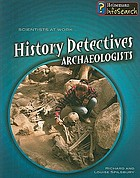 History detectives : archaeologists