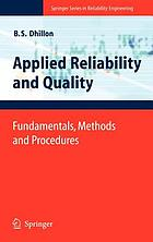 Applied reliability and quality : fundamentals, methods and procedures