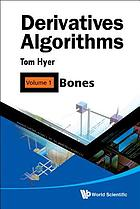 Derivatives algorithms. Volume 1, Bones