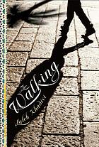 The walking : a novel