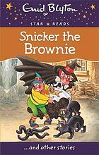 Snicker the brownie : ... and other stories