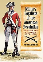 Military loyalists of the American Revolution : officers and regiments, 1775-1783