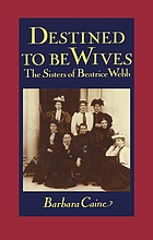 Destined to be wives : the sisters of Beatrice Webb