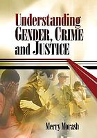 Understanding Gender, Crime, and Justice cover image