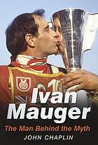 Ivan Mauger : the Man Behind the Myth.