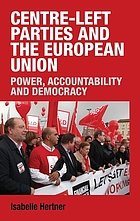Centre-left parties and the European Union : power, accountability and democracy