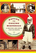 Return to Centro histórico : a Mexican Jew looks for his roots