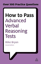 How to pass advanced verbal reasoning tests : essential practice for english usage, critical reasoning and reading comprehension tests