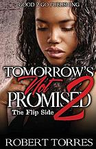Tomorrow's not promised 2 : flip side
