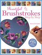 Beautiful brushstrokes : step by step
