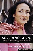 Standing alone in Mecca : an American woman's struggle for the soul of Islam