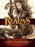 Realms : the roleplaying game art of Tony Diterlizzi