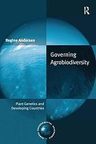 Governing agrobiodiversity : plant genetics and developing countries