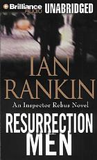 Resurrection men : [an Inspector Rebus novel]