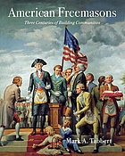 American freemasons : three centuries of building communities