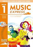 Music express : lesson plans, recordings, activities, photocopiables and videoclips, year 1