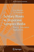 Solitary waves in dispersive complex media : theory, simulation, applications