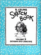 R. Crumb sketchbook. Volume 9, October 1972-June 1975.