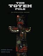 The totem pole : an intercultural history