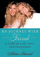 My journey with Farrah : a story of life, love, and friendship
