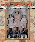 Artful paper dolls : new ways to play with a traditional form