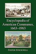 Encyclopedia of American communes, 1663-1963