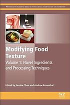 Modifying food texture. Volume 1, Novel ingredients and processing techniques