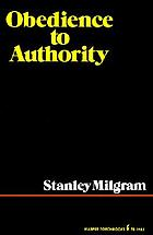 Obedience to authority : an experimental view