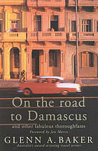 On the road to Damascus and other fabulous thoroughfares